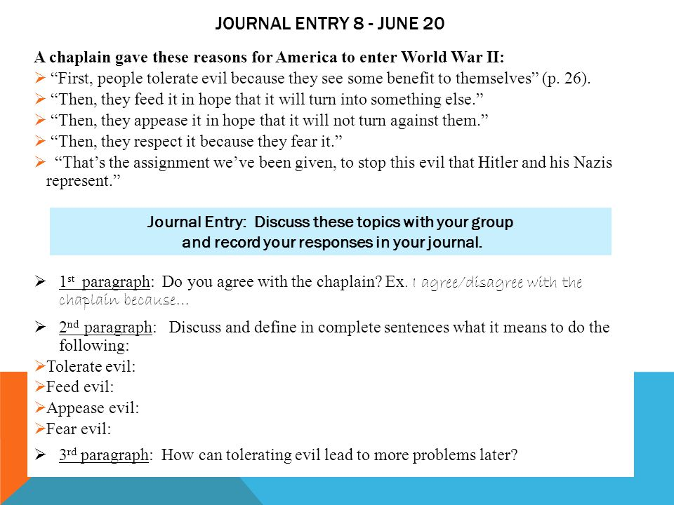 Journal Entry 8 - June 20 A chaplain gave these reasons for America to enter World War II: