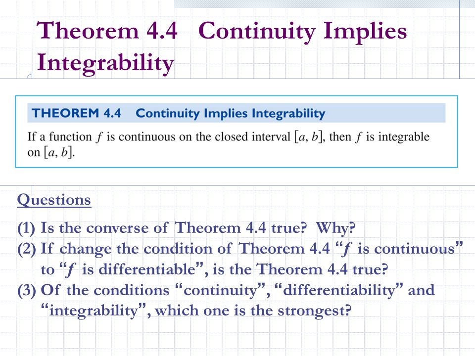Theorem 4.4 Continuity Implies Integrability
