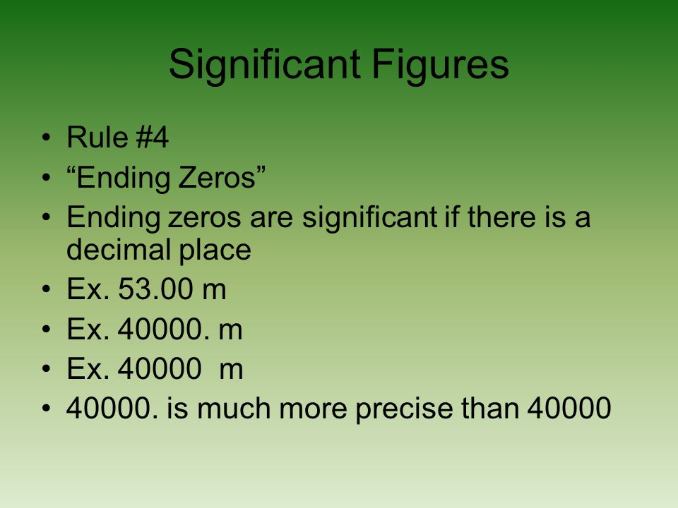 Significant Figures Rule #4 Ending Zeros