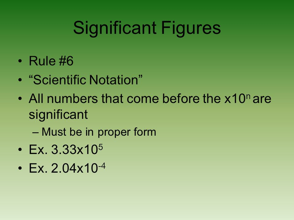 Significant Figures Rule #6 Scientific Notation