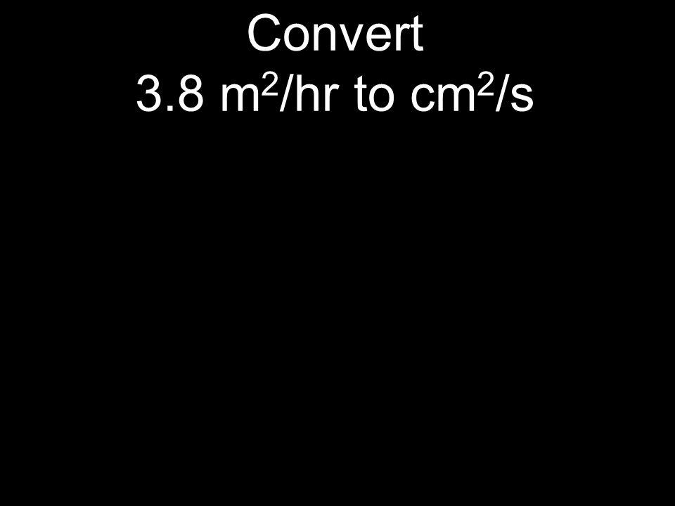 Convert 3.8 m2/hr to cm2/s