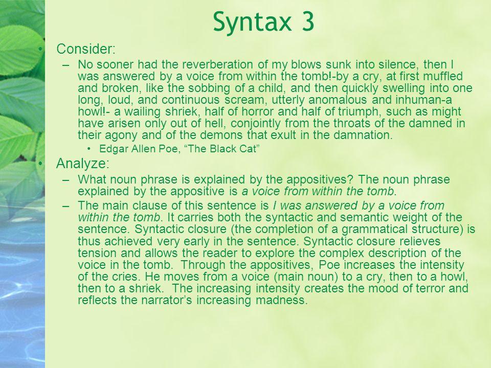 Syntax 3 Consider: Analyze: