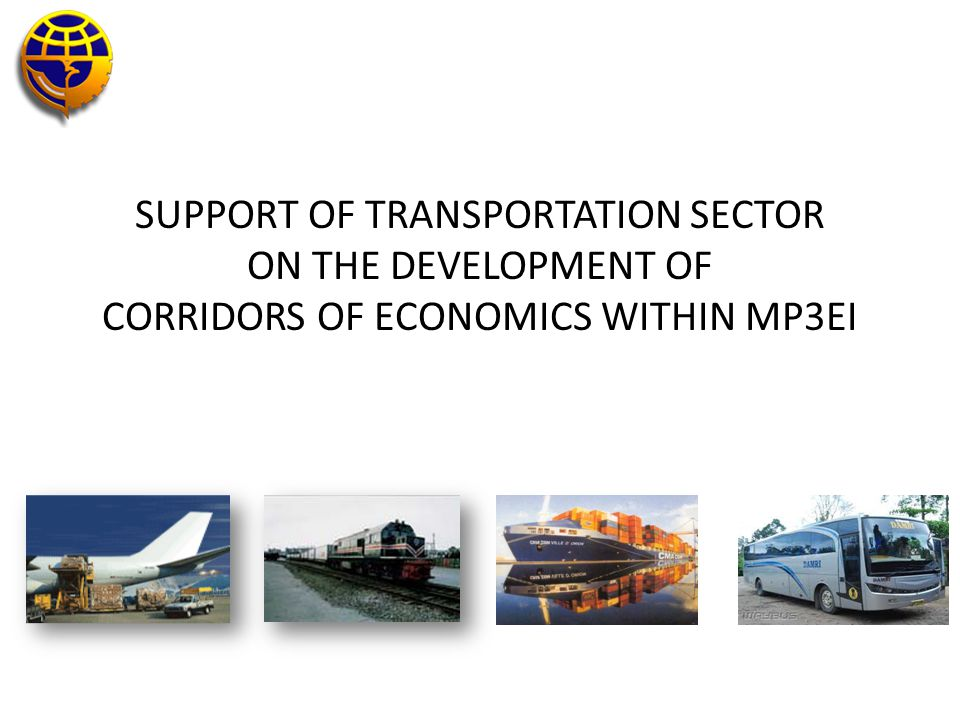 SUPPORT OF TRANSPORTATION SECTOR ON THE DEVELOPMENT OF CORRIDORS OF ECONOMICS WITHIN MP3EI