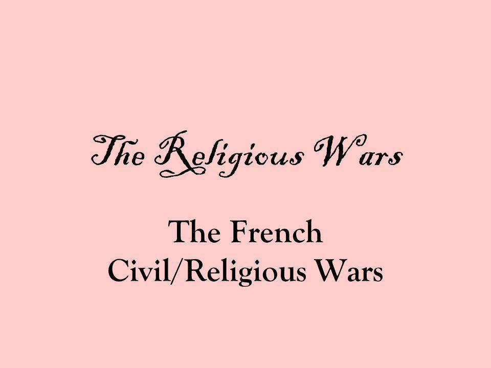 The French Civil/Religious Wars