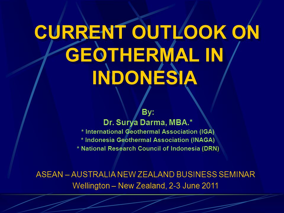 CURRENT OUTLOOK ON GEOTHERMAL IN INDONESIA