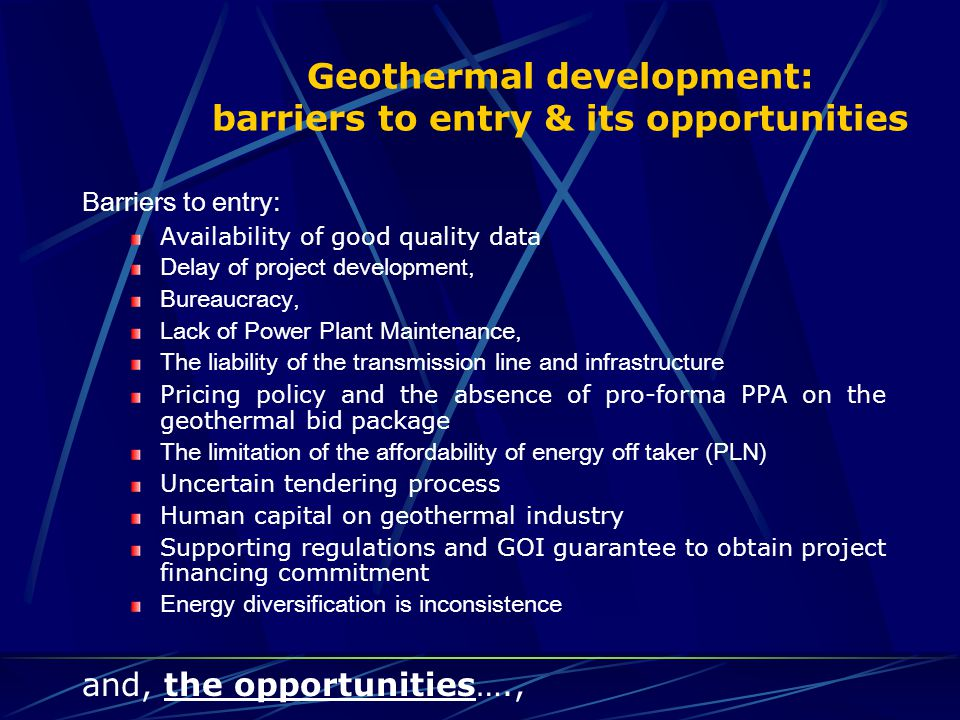 Geothermal development: barriers to entry & its opportunities