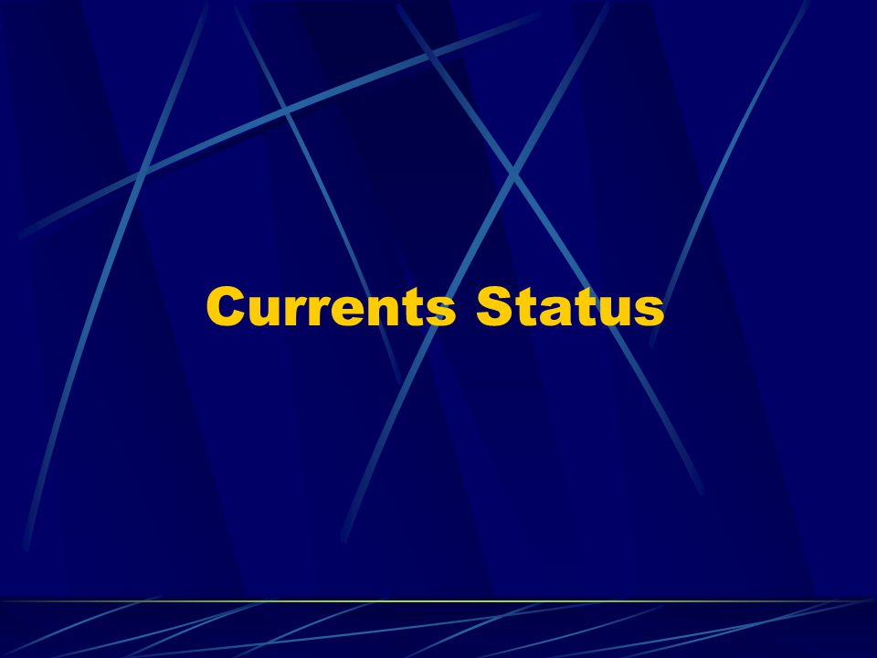 Currents Status