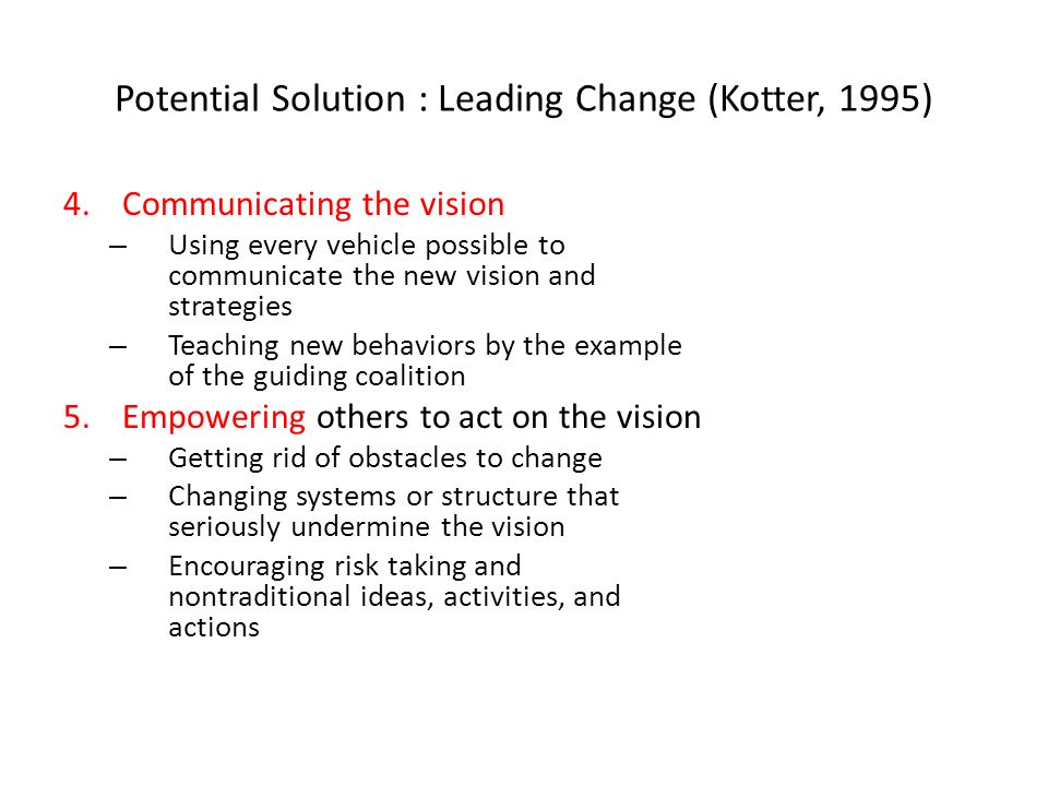 Potential Solution : Leading Change (Kotter, 1995)