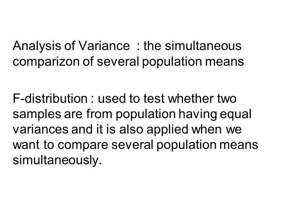 Analysis of Variance : the simultaneous comparizon of several population means