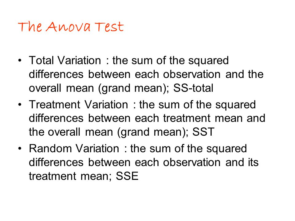 The Anova Test Total Variation : the sum of the squared differences between each observation and the overall mean (grand mean); SS-total.