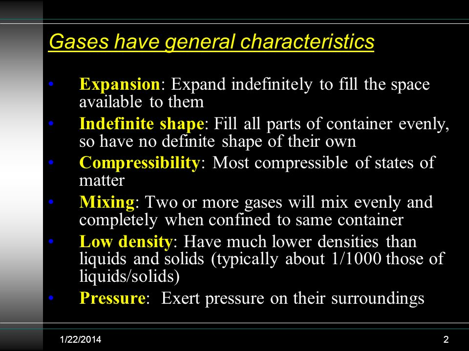 Gases have general characteristics