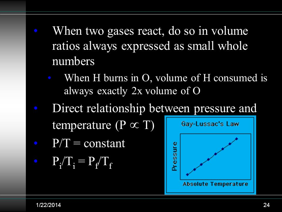 Direct relationship between pressure and temperature (P  T)