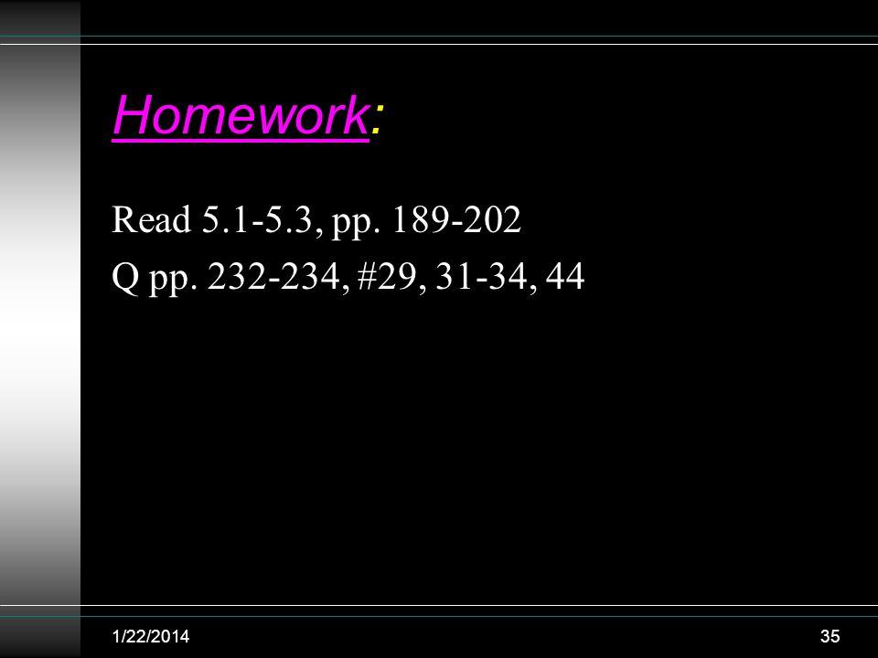 Homework: Read 5.1-5.3, pp. 189-202 Q pp. 232-234, #29, 31-34, 44