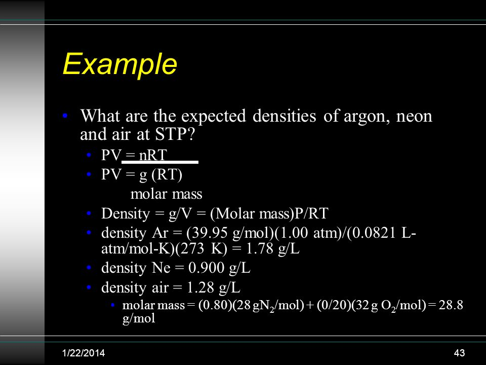 Example What are the expected densities of argon, neon and air at STP