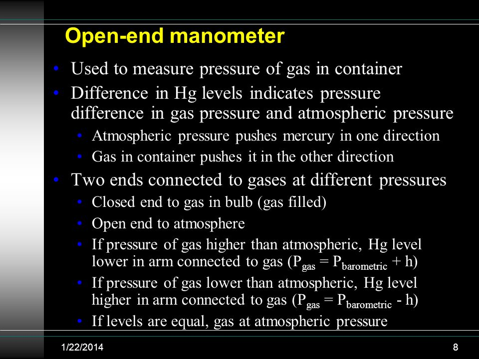 Open-end manometer Used to measure pressure of gas in container