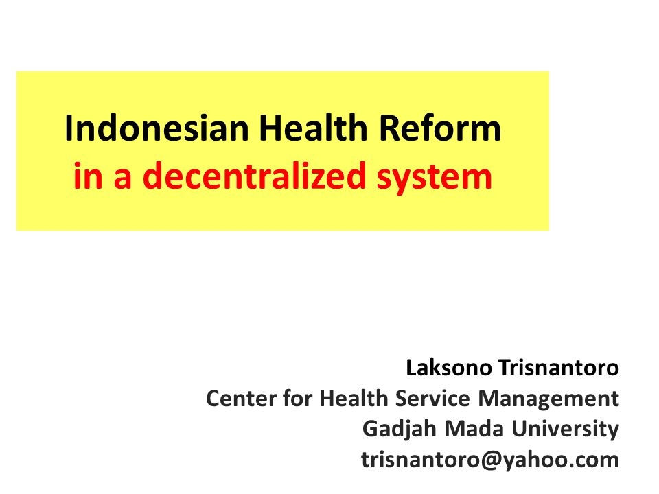 Indonesian Health Reform in a decentralized system