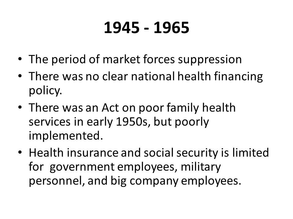 1945 - 1965 The period of market forces suppression