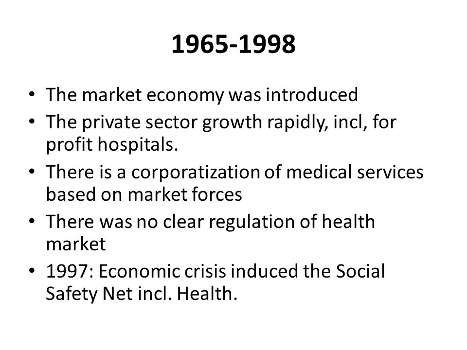1965-1998 The market economy was introduced