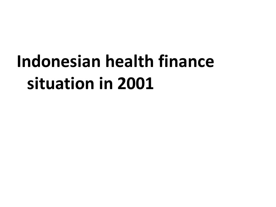 Indonesian health finance situation in 2001