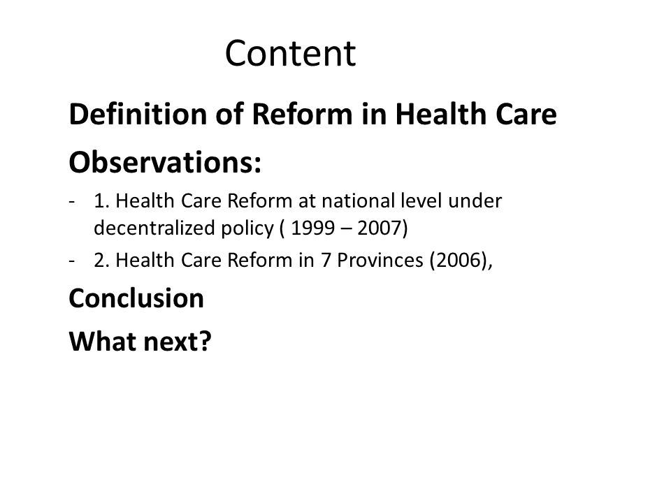 Content Definition of Reform in Health Care Observations: Conclusion