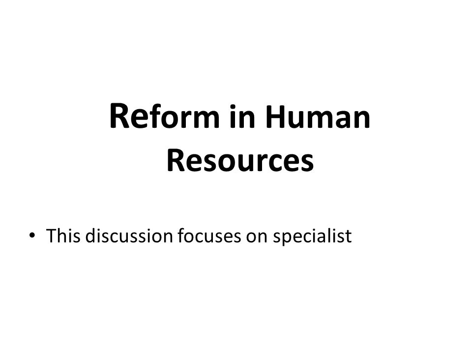 Reform in Human Resources