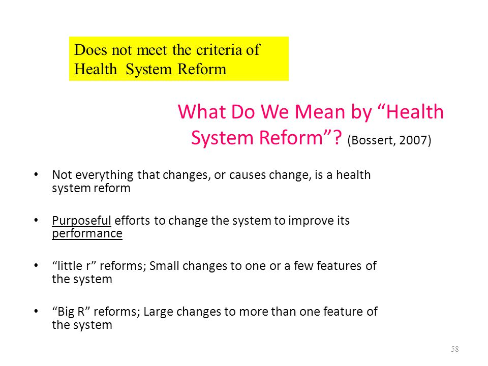 What Do We Mean by Health System Reform (Bossert, 2007)