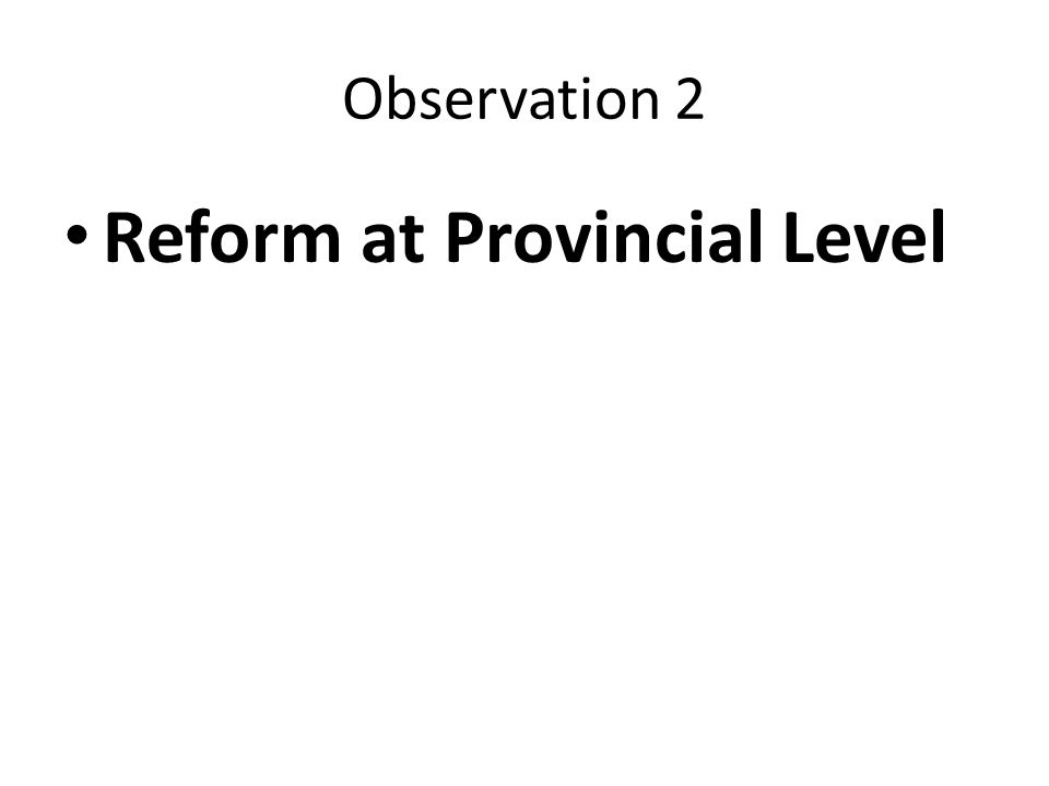 Reform at Provincial Level