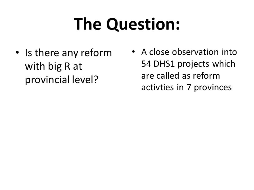 The Question: Is there any reform with big R at provincial level