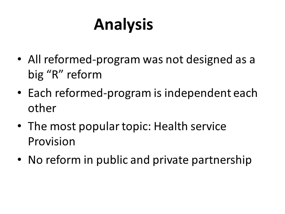 Analysis All reformed-program was not designed as a big R reform