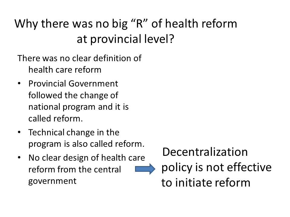 Why there was no big R of health reform at provincial level