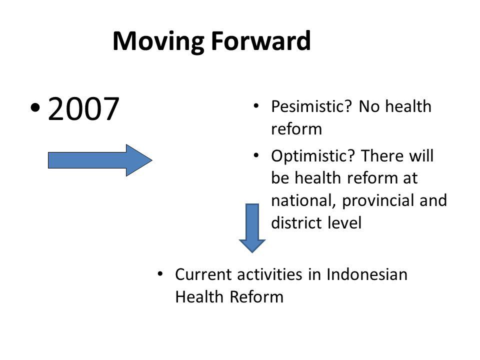 2007 Moving Forward Pesimistic No health reform