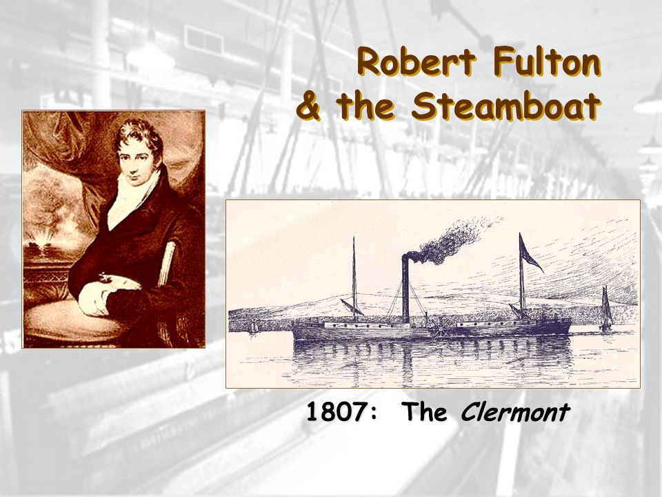 Robert Fulton & the Steamboat