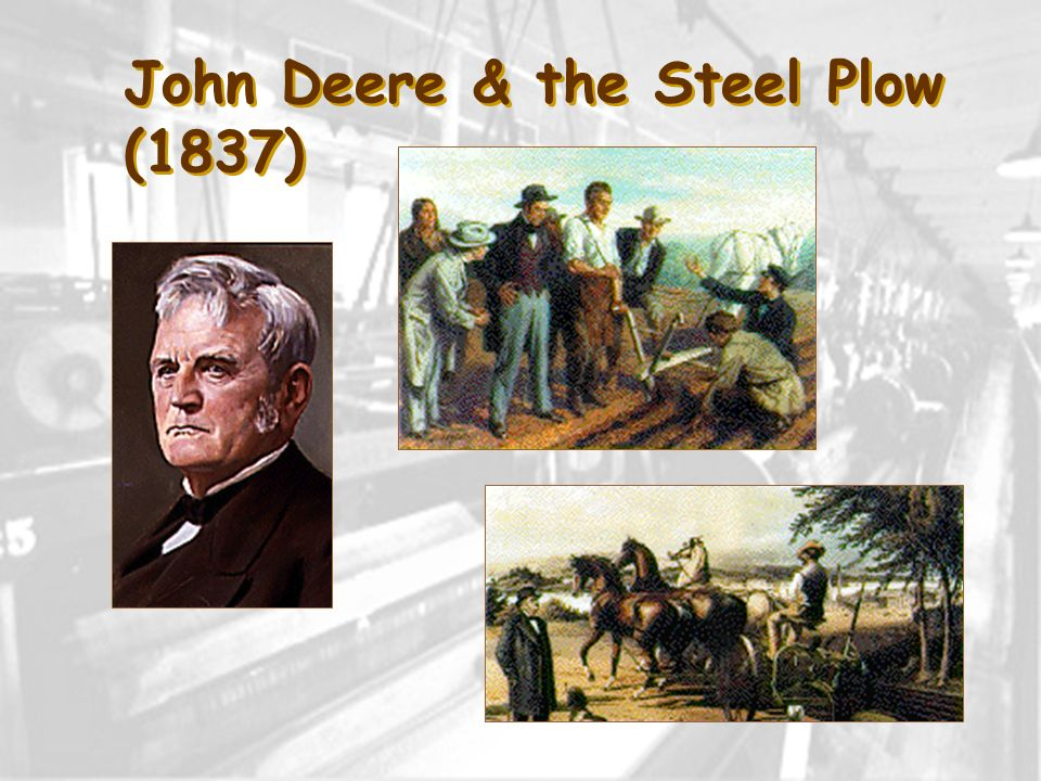 John Deere & the Steel Plow (1837)