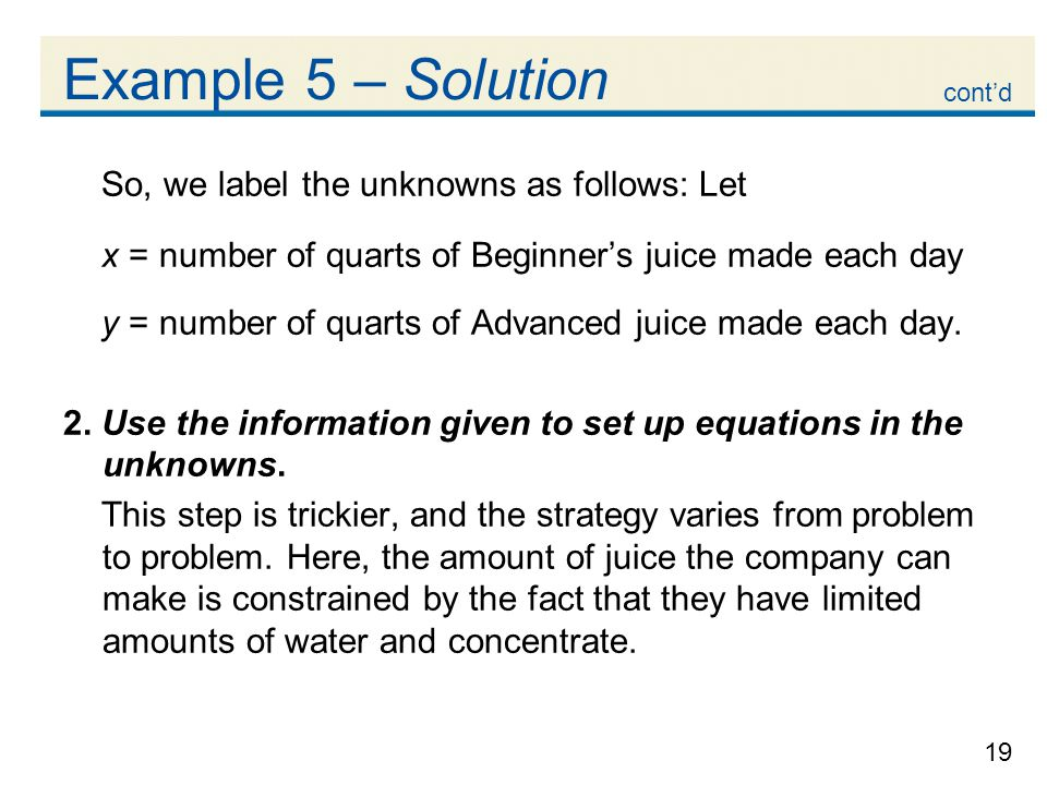 Example 5 – Solution So, we label the unknowns as follows: Let