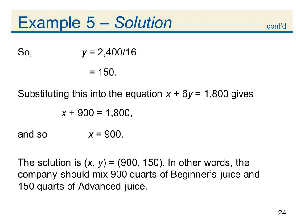 Example 5 – Solution So, y = 2,400/16 = 150.
