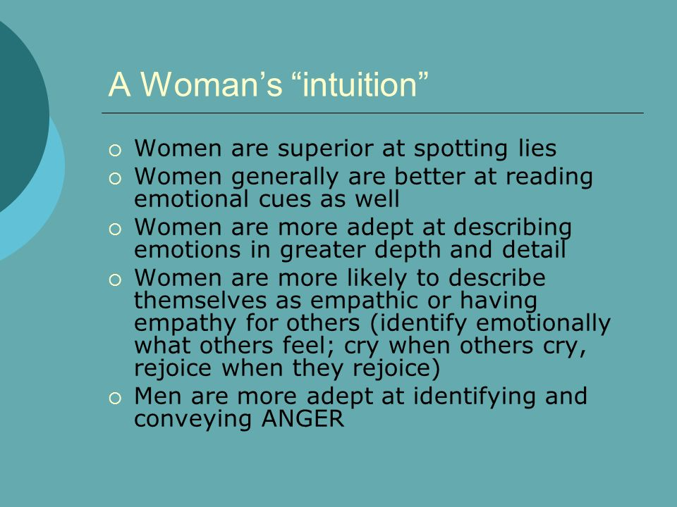 A Woman's intuition Women are superior at spotting lies