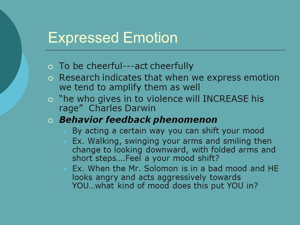 Expressed Emotion To be cheerful---act cheerfully