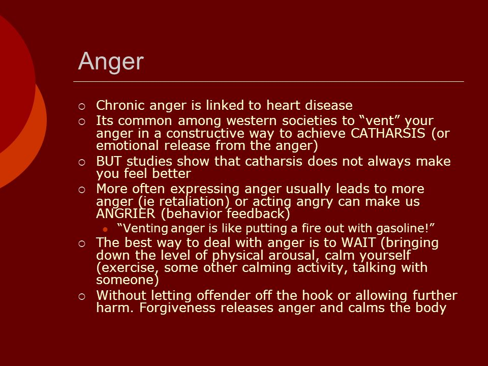 Anger Chronic anger is linked to heart disease