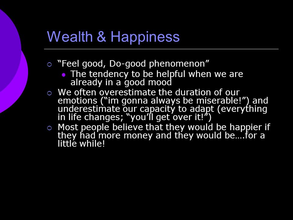 Wealth & Happiness Feel good, Do-good phenomenon