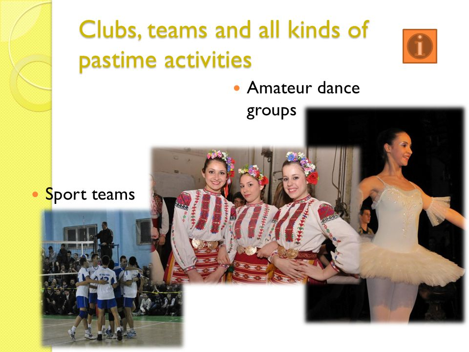 Clubs, teams and all kinds of pastime activities