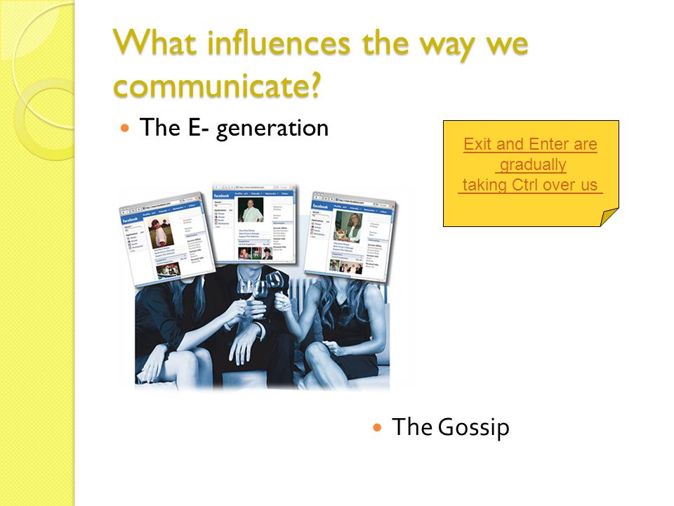 What influences the way we communicate
