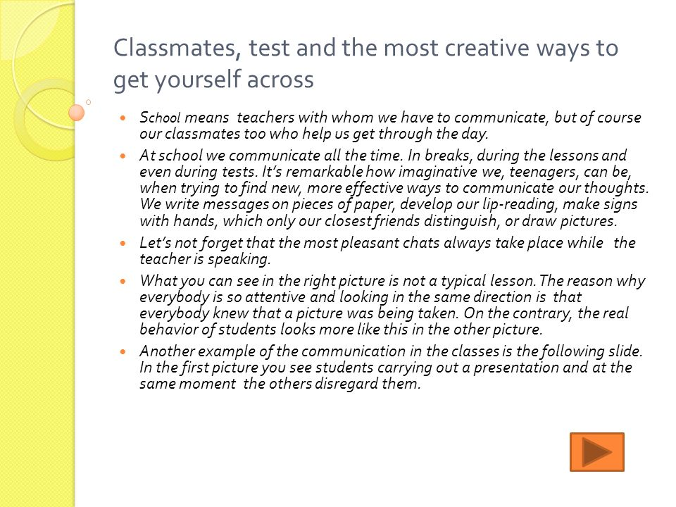 Classmates, test and the most creative ways to get yourself across