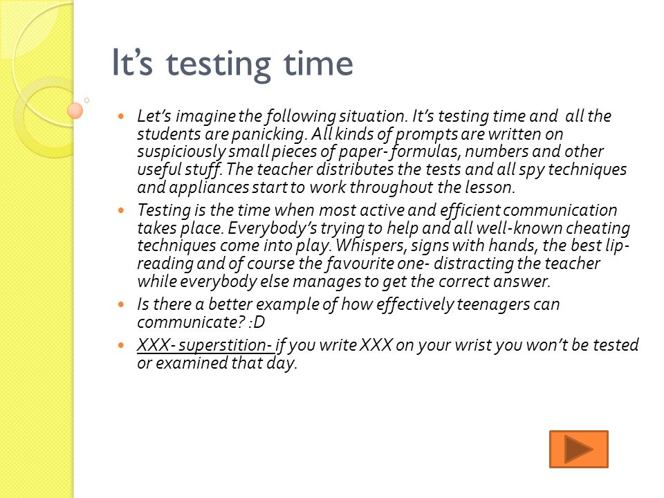 It's testing time