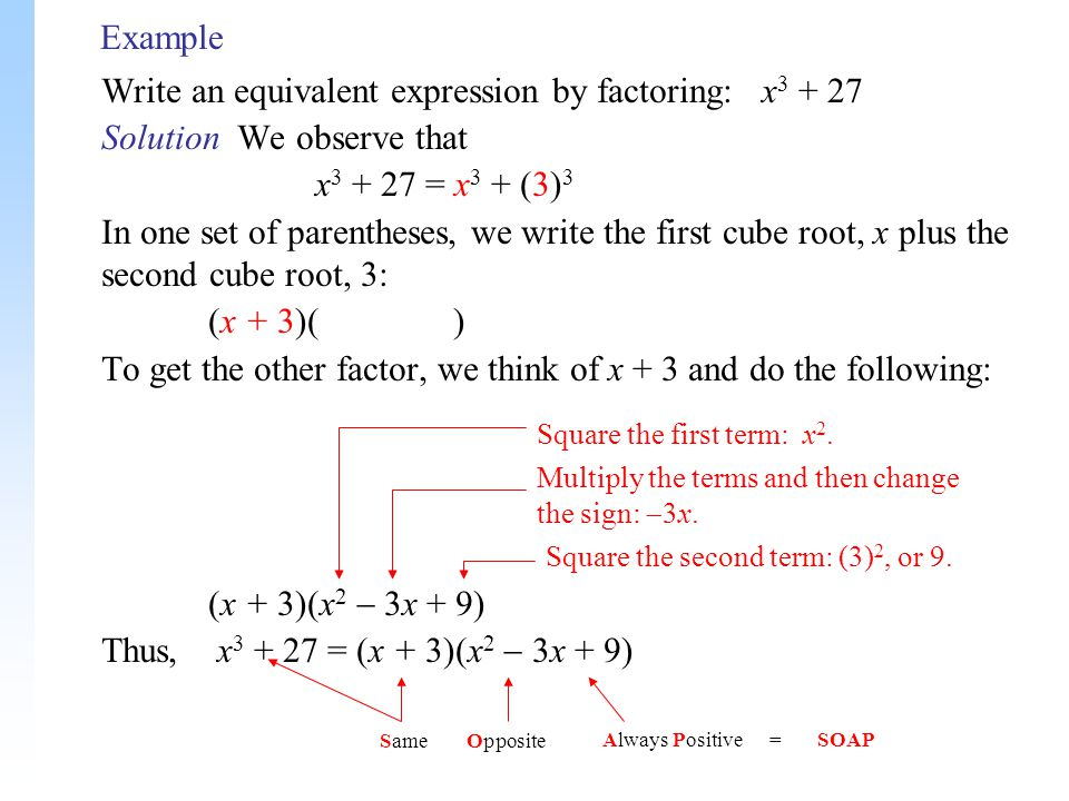 Write an equivalent expression by factoring: x3 + 27