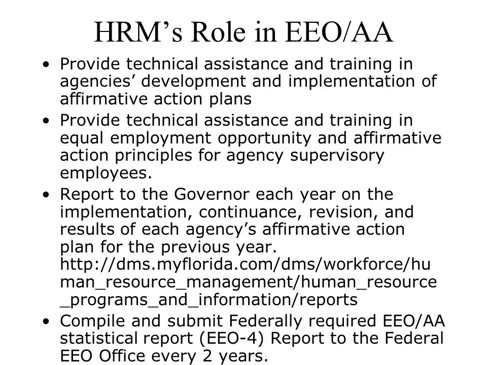 HRM's Role in EEO/AA Provide technical assistance and training in agencies' development and implementation of affirmative action plans.