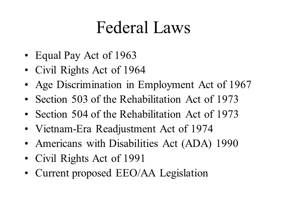 Federal Laws Equal Pay Act of 1963 Civil Rights Act of 1964