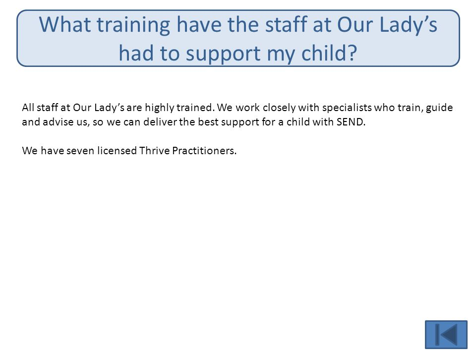 What training have the staff at Our Lady's had to support my child
