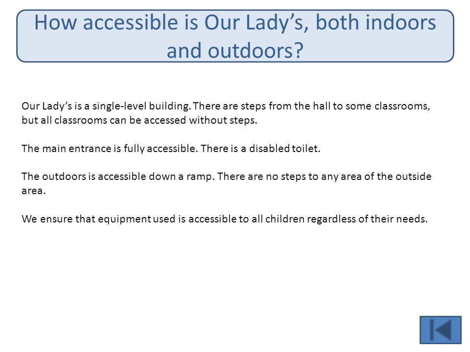 How accessible is Our Lady's, both indoors and outdoors