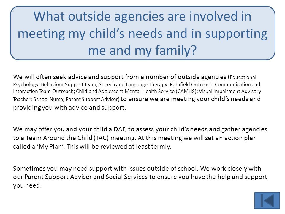 What outside agencies are involved in meeting my child's needs and in supporting me and my family