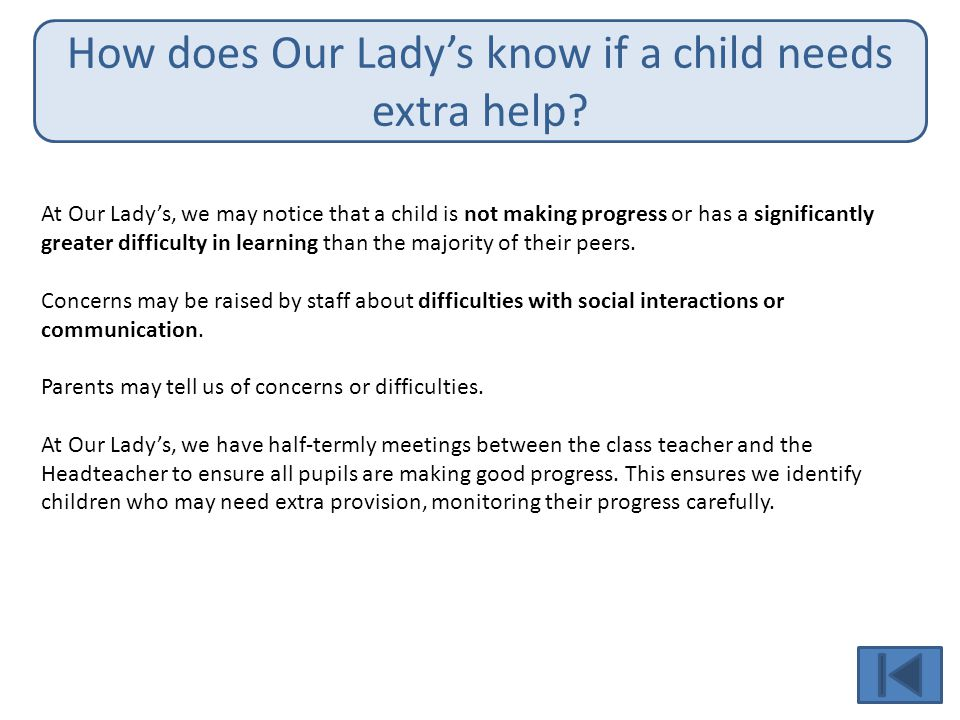 How does Our Lady's know if a child needs extra help